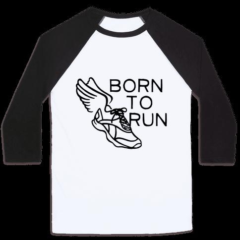 Born To Run Baseball Tee