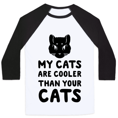 My Cats Are Cooler Than Your Cats Baseball Tee