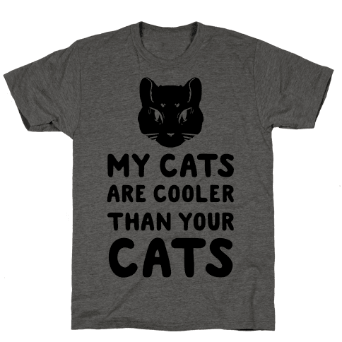 My Cats Are Cooler Than Your Cats Mens T-Shirt