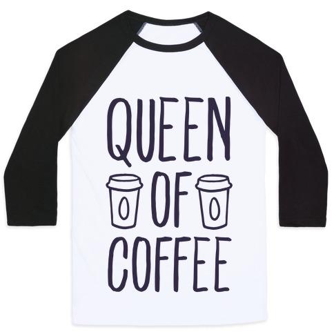 Queen of Coffee Baseball Tee