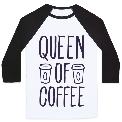 Queen of Coffee Baseball Tee