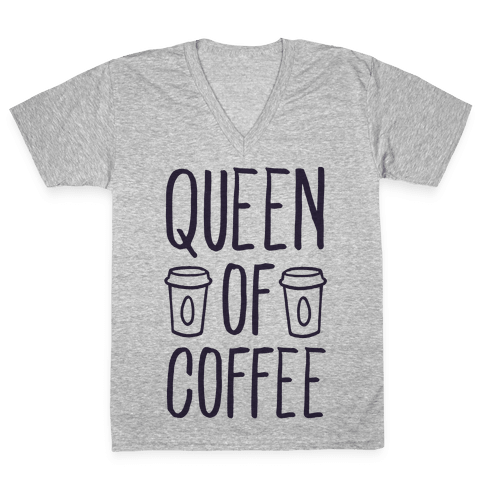 Queen of Coffee V-Neck Tee Shirt