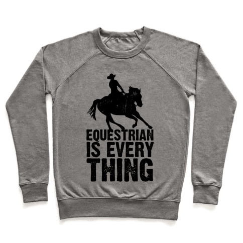 Equestrian is Everything Pullover