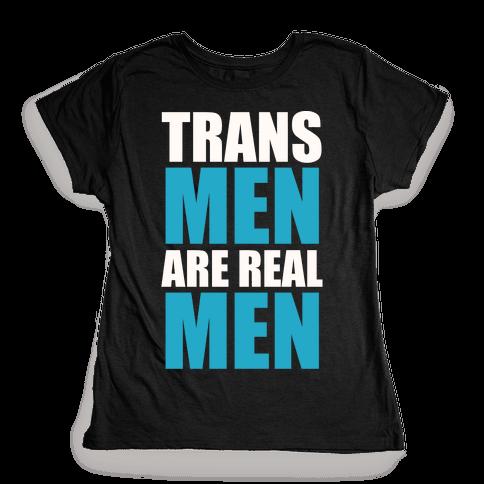 Trans Men are Real Men Womens T-Shirt