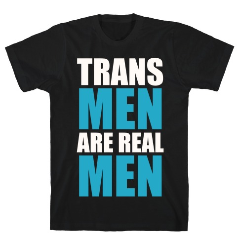 Trans Men are Real Men T-Shirt
