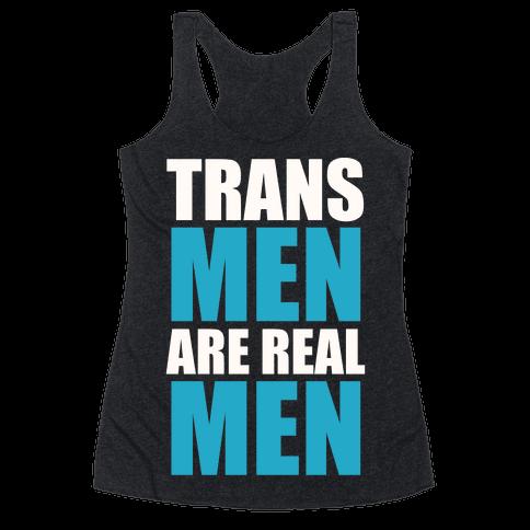 Trans Men are Real Men Racerback Tank Top