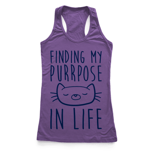 Finding My Purrpose In Life Racerback Tank Top