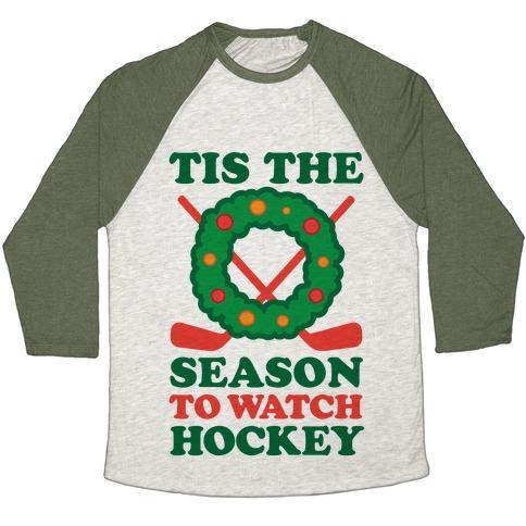 'Tis The Season To Watch Hockey Baseball Tee