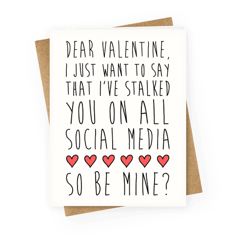 Dear Valentine (Stalker) Greeting Card