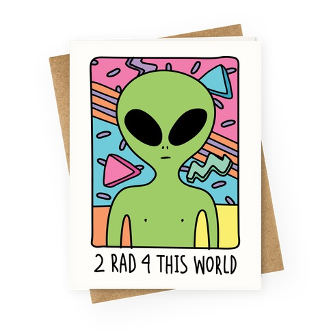 2 Rad 4 This World  Greeting Card