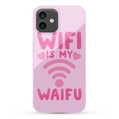 Wifi Is My Waifu Phone Case