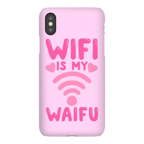 Wifi Is My Waifu Phone Case