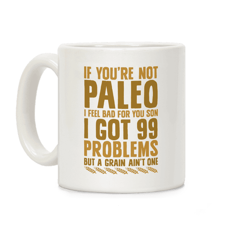 Paleo Problems Coffee Mug