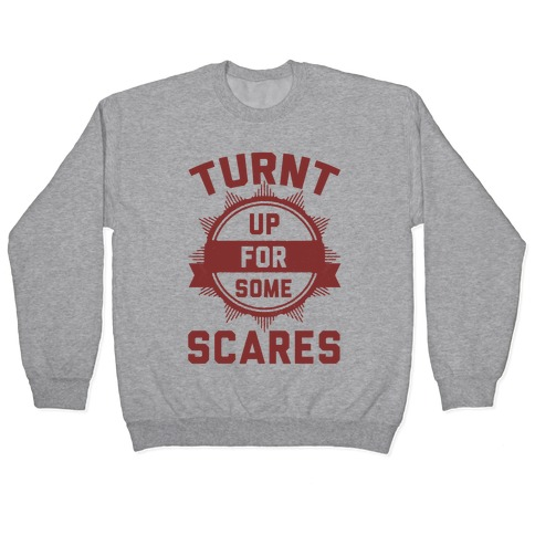 Turnt Up For Some Scares! Pullover