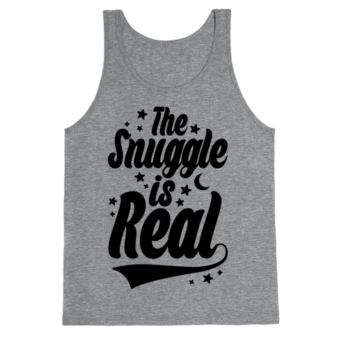 The Snuggle Is Real Tank Top