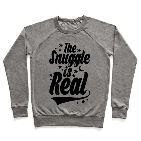 The Snuggle Is Real Pullover