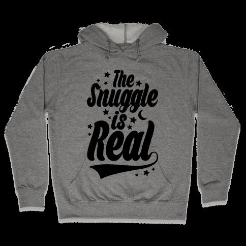 The Snuggle Is Real Hooded Sweatshirt