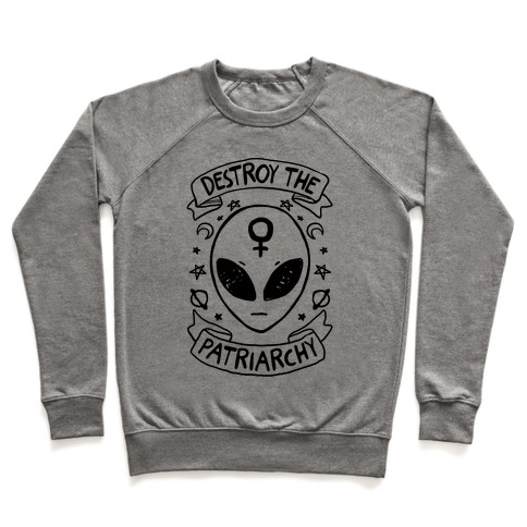 Destroy The Patriarchy Pullover