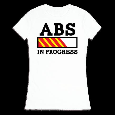 Abs in Progress Womens T-Shirt