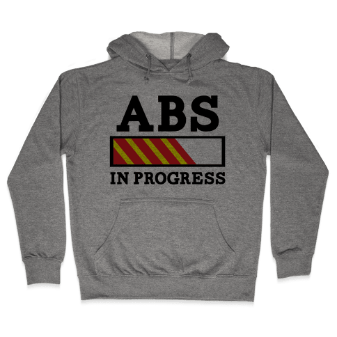 Abs in Progress Hooded Sweatshirt