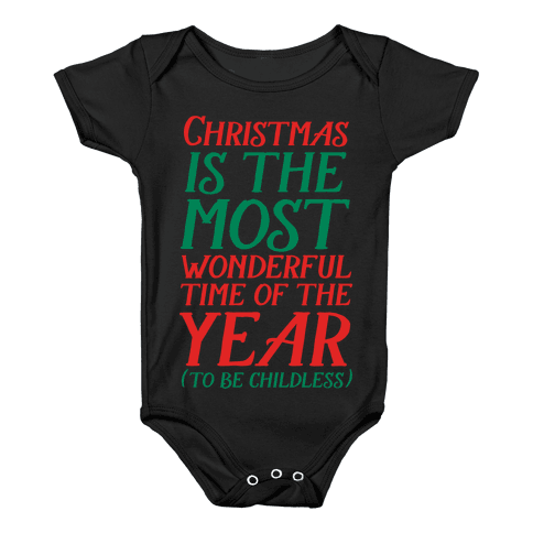 Christmas Is the Most Wonderful Time of Year (To be Childless) Baby Onesy