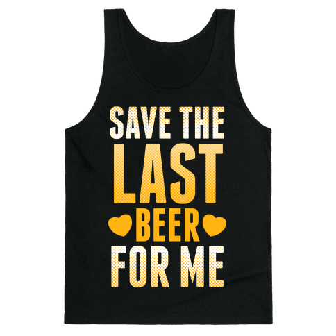 Save The Last Beer For Me Tank Top