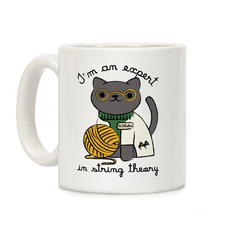 I'm An Expert In String Theory Coffee Mug