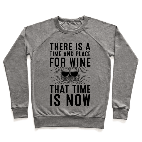 There Is A Time And Place For Wine Pullover
