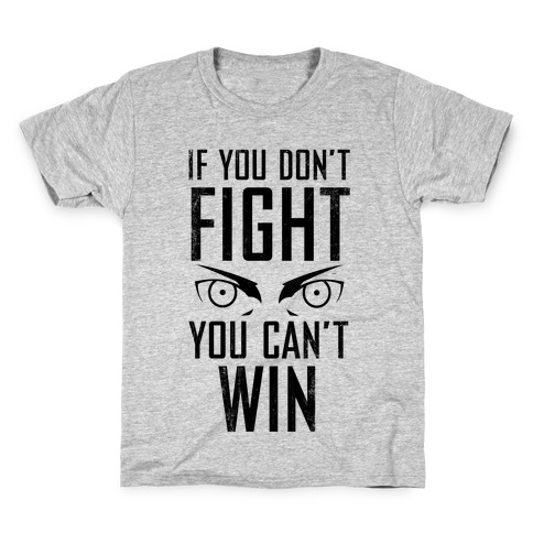 If You Don't Fight (Vintage) Kids T-Shirt