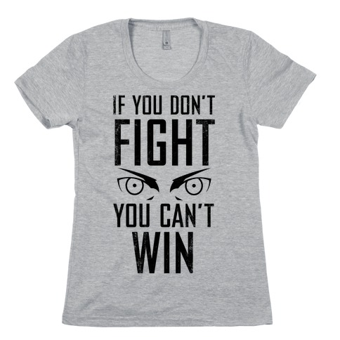 If You Don't Fight (Vintage) Womens T-Shirt