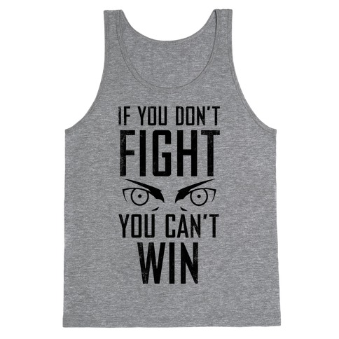 If You Don't Fight (Vintage) Tank Top
