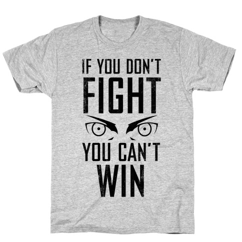 If You Don't Fight (Vintage) T-Shirt