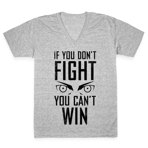 If You Don't Fight (Vintage) V-Neck Tee Shirt