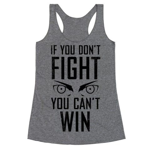 If You Don't Fight (Vintage) Racerback Tank Top
