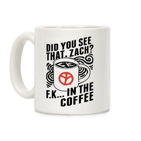 Did You See That, Zach? Coffee Mug