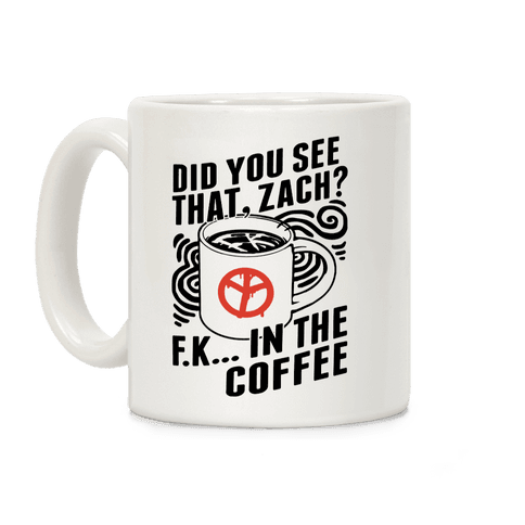 Did You See That, Zach? Coffee Mug