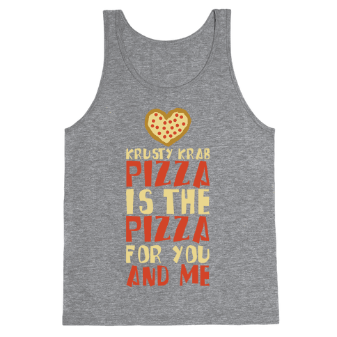 The Pizza For You And Me Tank Top