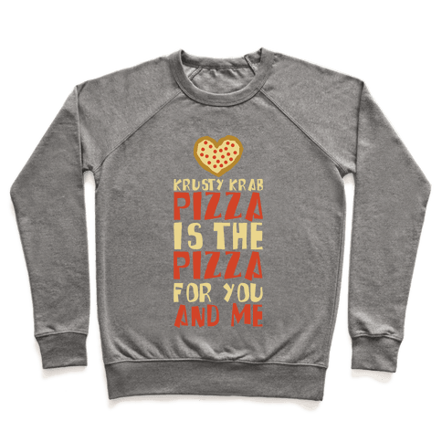 The Pizza For You And Me Pullover