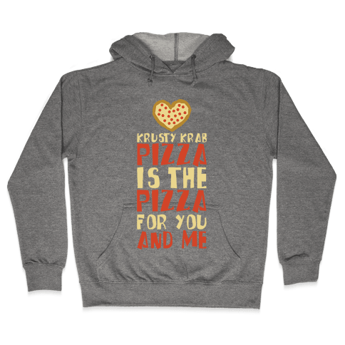 The Pizza For You And Me Hooded Sweatshirt