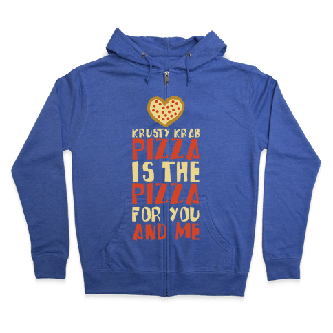The Pizza For You And Me Zip Hoodie