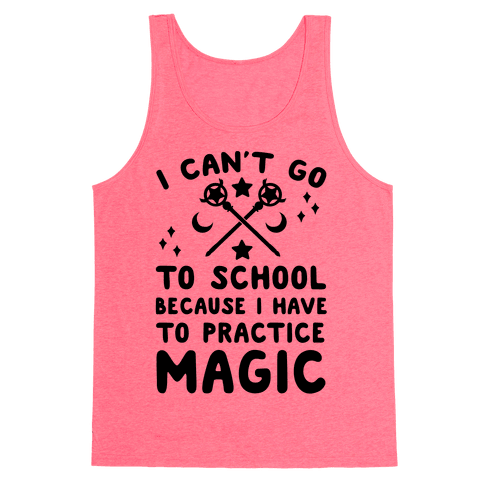 I Can't Go To School Because I Have To Practice Magic