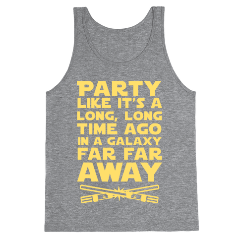 Party Like it's a Galaxy Far Far Away Tank Top
