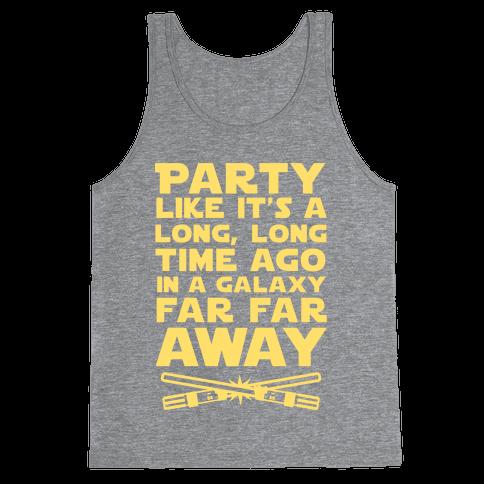 Party Like it's a Galaxy Far Far Away Tank Top