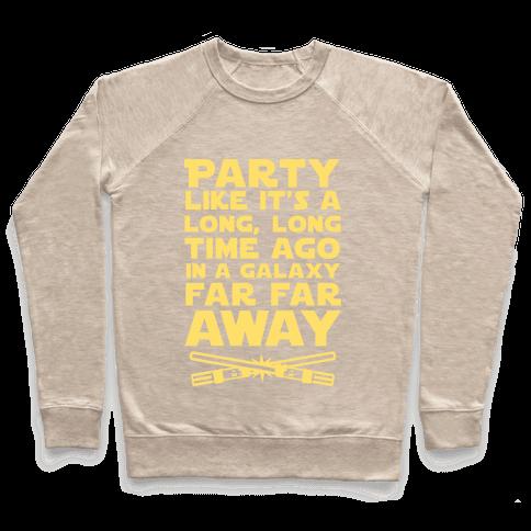 Party Like it's a Galaxy Far Far Away Pullover