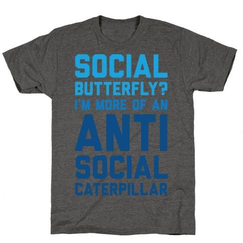 Social Butterfly I'm More Of An Antisocial Caterpillar T-Shirt