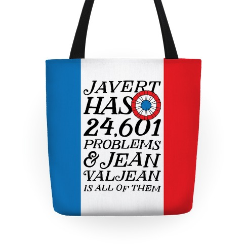 Javert Has 24,601 Problems Tote