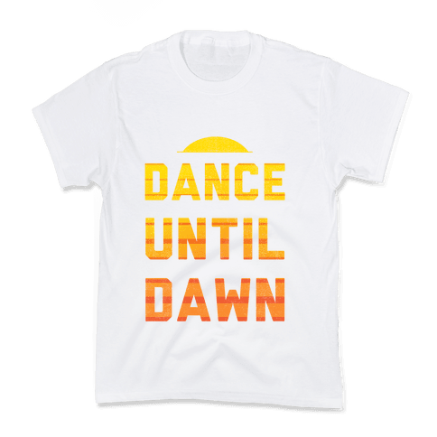 Dance Till Dawn Kids T-Shirt