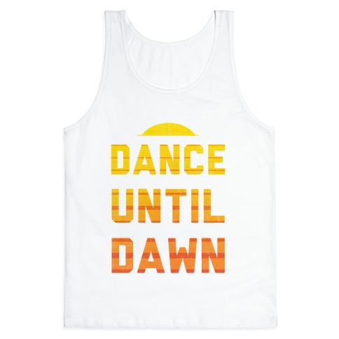 Dance Till Dawn Tank Top