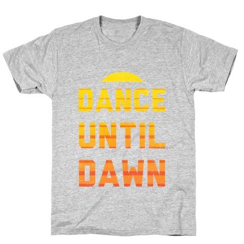 Dance Till Dawn T-Shirt