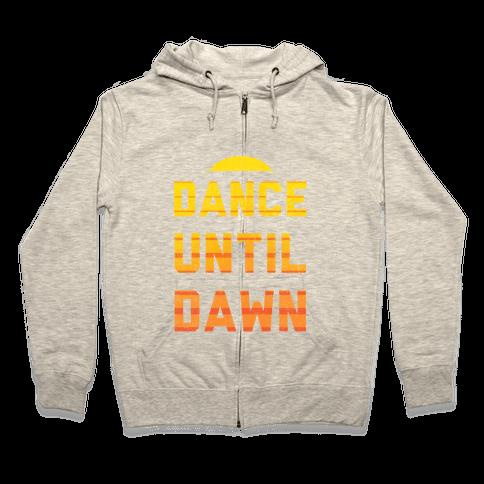 Dance Till Dawn Zip Hoodie